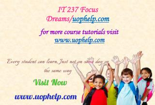 IT 237 Focus Dreams/uophelp.com