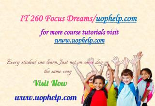 IT 260 Focus Dreams/uophelp.com