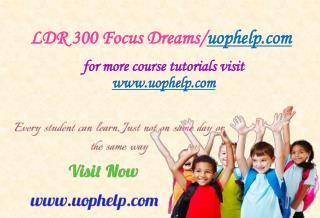 LDR 300 Focus Dreams/uophelp.com