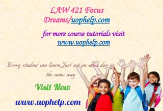 LAW 421 Focus Dreams/uophelp.com
