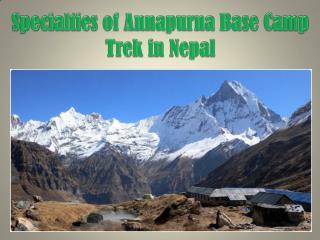 Specialties of Annapurna Base Camp Trek in Nepal