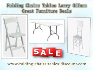 Folding Chairs Tables Larry Offers Great Furniture Deals