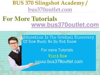 BUS 370 Slingshot Academy / bus370outlet.com
