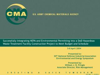 Successfully Integrating NEPA and Environmental Permitting into a DoD Hazardous Waste Treatment Facility Construction Pr