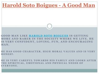 Harold Soto Boigues - A Good Man