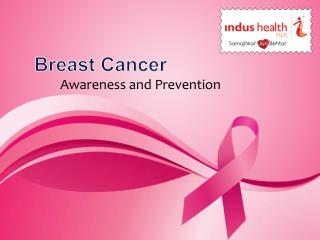 Breast Cancer - Awareness and Prevention