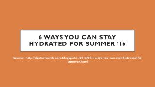 6 Ways You Can Stay Hydrated for Summer '16