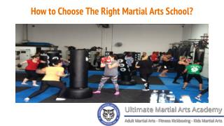 How to Choose The Right Martial Arts School?