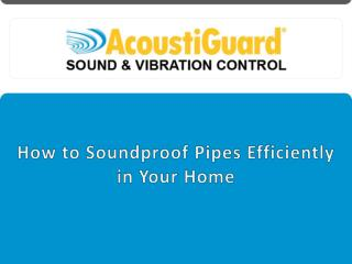 How to Soundproof Pipes Efficiently in your Home