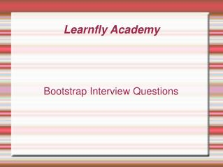 Bootstrap Interview Question : Learnfly Academy