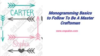 Monogramming Basics to Follow To Be A Master Craftsman