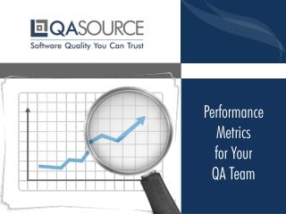 Performance Metrics For Your QA Team
