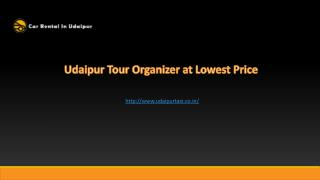 Udaipur Tour Organizer at Lowest Price