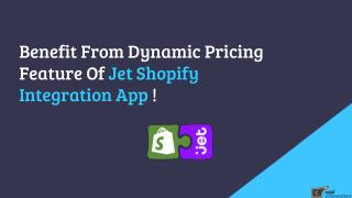 Benefit from Dynamic Pricing feature of Jet Shopify Integration App by Cedcommerce