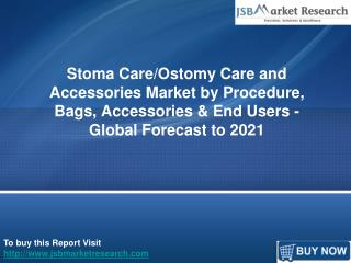 Global Stoma Care/Ostomy Care and Accessories Market: JSB Market Research
