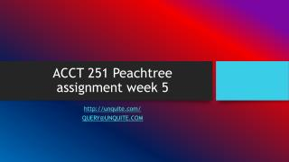 ACCT 251 Peachtree assignment week 5