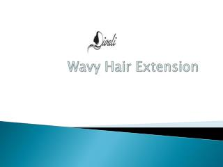 Wavy Hair Extension -  Choose Best Hair Extension