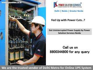 UPS on hire, UPS AMC services in Noida and Greater Noida-Contact Power Solutions Noida | 8800344800