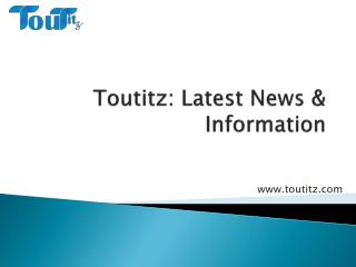 Toutitz.com | Current & latest News, breaking news today