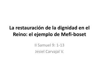 La restauraci n de la dignidad en el Reino: el ejemplo de Mefi-boset