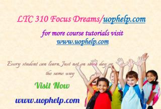 LTC 310 Focus Dreams/uophelp.com