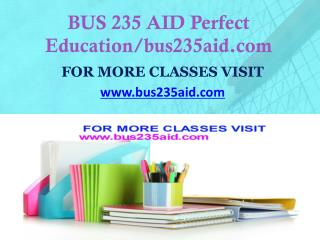 BUS 235 AID Focus Dreams/bus235aid.com