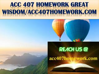 ACC 407 HOMEWORK GREAT WISDOM/acc407homework.com