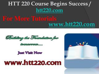 HTT 220 Course Begins Success / htt220dotcom