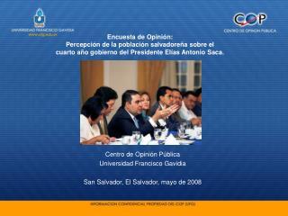 Encuesta de Opini n: Percepci n de la poblaci n salvadore a sobre el cuarto a o gobierno del Presidente El as Antonio Sa