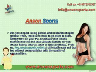 Call @ 9872993957, Are you a sport loving person and in search of sport goods? Then, there is no need to go store to sto