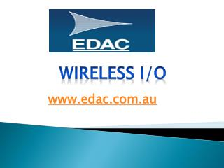 Wireless I/O - www.edac.com.au