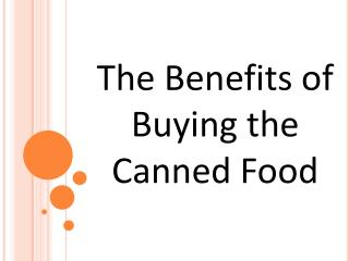 The Benefits of Buying the Canned Food
