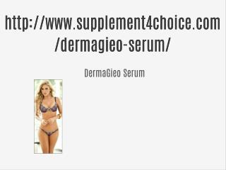 http://www.supplement4choice.com/dermagieo-serum/