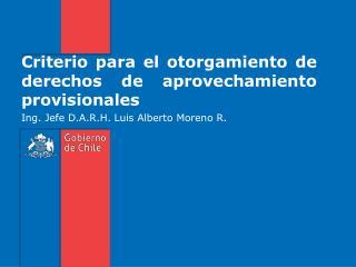 Criterio para el otorgamiento de derechos de aprovechamiento provisionales