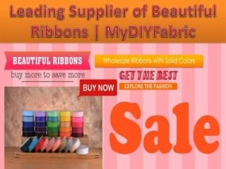 Leading Supplier of Beautiful Ribbons | MyDIYFabric
