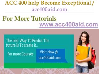 ACC 400  help Become Exceptional  / acc400aid.Com
