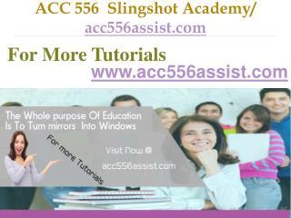 ACC 556 Slingshot Academy  / acc556assist.com