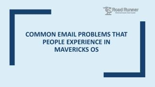 What Are The Common Email Problems That People Experience In Mavericks OS?