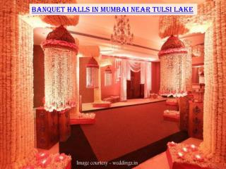 Banquet halls in Mumbai near Tulsi Lake