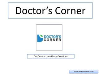 Doctor's Corner: On-demand Healthcare Solutions
