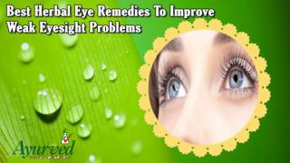 Best Herbal Eye Remedies To Improve Weak Eyesight Problems