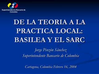 DE LA TEORIA A LA PRACTICA LOCAL: BASILEA Y EL SARC