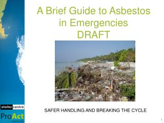 A Brief Guide to Asbestos in Emergencies DRAFT