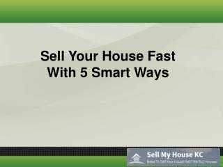 Sell Your House Fast With 5 Smart Ways