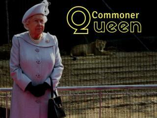 Commoner Queen