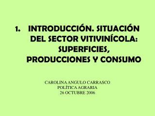 INTRODUCCI N. SITUACI N DEL SECTOR VITIVIN COLA: SUPERFICIES, PRODUCCIONES Y CONSUMO