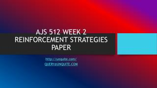 AJS 512 WEEK 2 REINFORCEMENT STRATEGIES PAPER