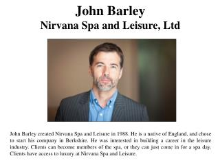 John Barley- Nirvana Spa and Leisure, Ltd