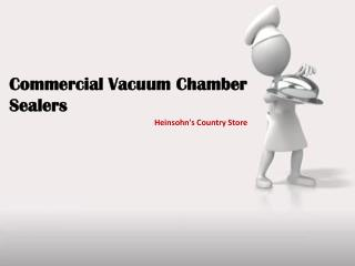 Vacuum Sealer | Heinsohn's Country Store