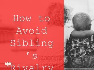 How to avoid rivalry between siblings?